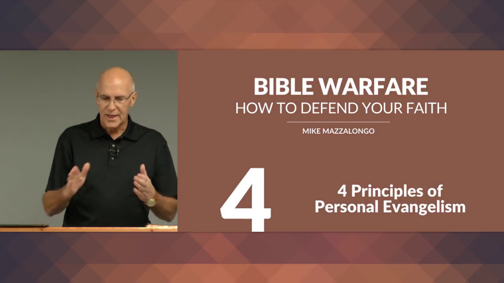 Bible Warfare: How To Defend Your Faith – 4 Principles of Personal Evangelism