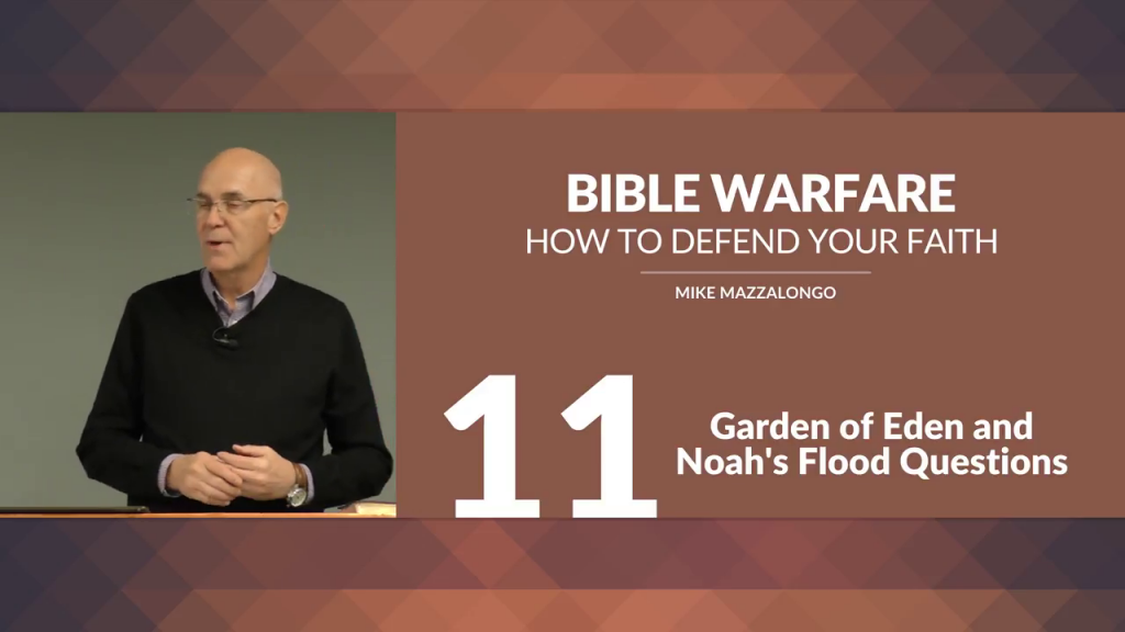Bible Warfare: How To Defend Your Faith – Garden of Eden and Noah's Flood Questions