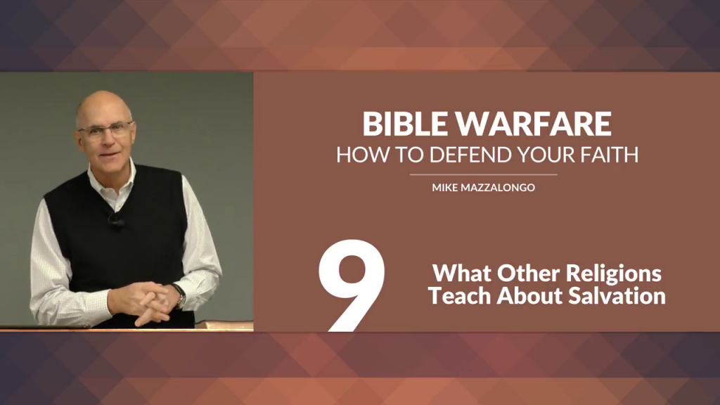 Bible Warfare: How To Defend Your Faith – What Other Religions Teach About Salvation