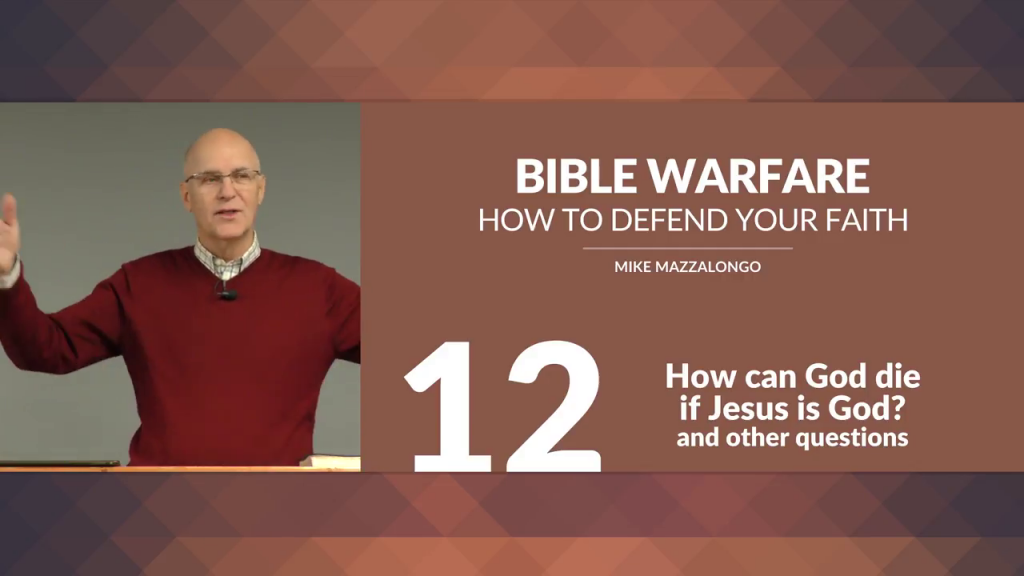Bible Warfare: How To Defend Your Faith – How can God die if Jesus is God?