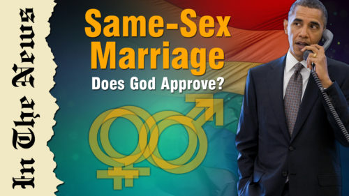 Same-Sex marriage – Does God approve?