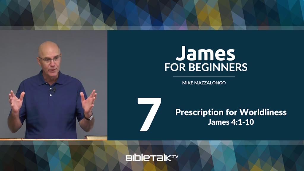 James: Prescription for Worldliness