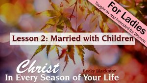 Christ in Every Season of Your Life: Married with Children