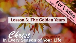 Christ in Every Season of Your Life: The Golden Years